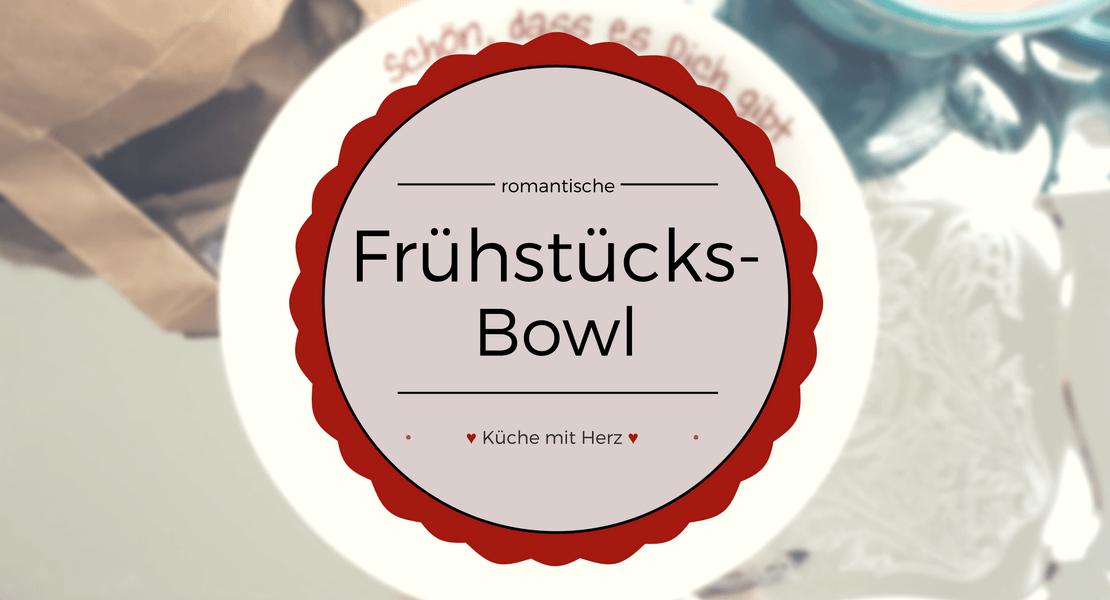 Genieße ein leckeres Frühstück mit einer herzigen Frühstücksbowl. | Finde das Rezept jetzt auf kuechemitherz.com