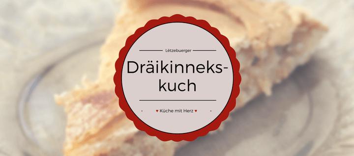 Dräikinnekskuch oder Dreikönigskuchen | Küche mit Herz